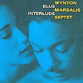 Wynton Marsalis Septet: Blue Interlude