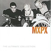 MxPx: The Ultimate Collection