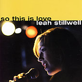 Leah Stillwell: So This Is Love