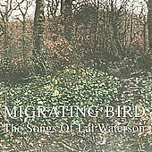 Various Artists: Migrating Bird: The Songs of Lal Waterson [Slipcase]