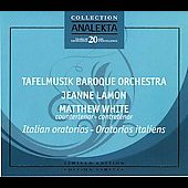 Italian Oratorios / Matthew White, Jeanne Lamon, Tafelmusik