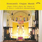 Romantic Organ Music - Harris, Elgar, Haddon, etc / Roger Fisher