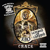 Z-Ro: Crack [Chopped & Screwed] [PA]
