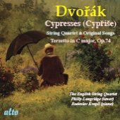 Dvorak: Cypresses String Quartet, Terzetto, etc / English String Quartet, Philip Langridge, Radoslav Kvapil