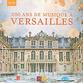 200 Ans de musique &agrave; Versailles