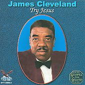James Cleveland: Try Jesus