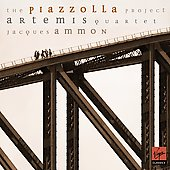 The Piazzolla Project / Jacques Ammon, Artemis String Quartet