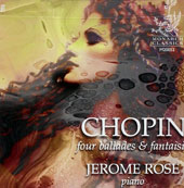 Chopin: Four Ballades and Fantaisie / Jerome Rose, piano
