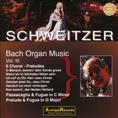 Schweitzer: Bach Organ Music, Vol. 3