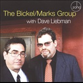David Liebman/The Bickel-Marks Group: The Bickel-Marks Group With Dave Liebman
