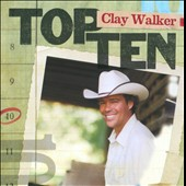 Clay Walker: Top 10 *