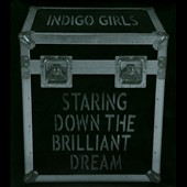 Indigo Girls: Staring Down the Brilliant Dream