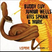 Otis Spann/Junior Wells/Buddy Guy: Viper: Snakebite V