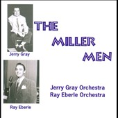 Jerry Gray Orchestra/Ray Eberle: Miller Men