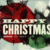 Various Artists: Happy Christmas Redux, Vols. 1-3 [Digipak]