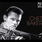 Chet Baker (Trumpet/Vocals/Composer): 3CD Best Of