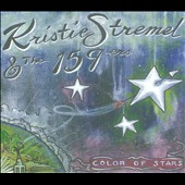 Kristie Stremel & the 159ers/Kristie Stremel: Color of Stars [Digipak]
