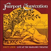 Fairport Convention: Dirty Linen: Live at the Marlowe Theatre