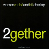 Warren Vaché/Warren Vache & Bill Charlap/Bill Charlap: 2gether