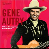 Gene Autry: The Singing Cowboy [Complete Country]