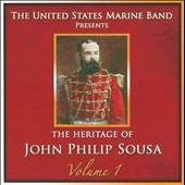 Heritage of John Philip Sousa, Vol. 1
