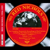 Red Nichols: The Complete Brunswick Sessions, Vols. 1-3