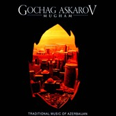 Gochag Askarov: Mugham: Traditional Music from Azerbaijan [Digipak]