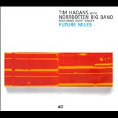 Norbotten Big Band/Tim Hagans: Future Miles