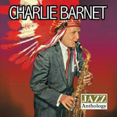 Charlie Barnet: Jazz Anthology