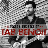 Tab Benoit: Legacy: The Best of Tab Benoit *