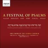 A Festival of Psalms by Allegri, Bernstein, Byrd, Parry, Purcell, Wesley / Choir of Temple Church