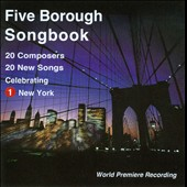Five Borough Songbook - 20 New Songs by 20 Composers celebrating New York