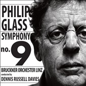 Philip Glass: Symphony No. 9 / Dennis Russell Davies