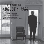 Steven Stucky: August 4, 1964, a secular oratorio / Mahajan, Jepson, Rideout, Gilfry - Dallas SO