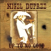 Nigel Dupree: Up To No Good