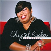 Chrystal Rucker: You Deserve