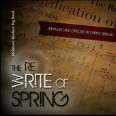 The  Re-(W)rite of Spring - Arranged and directed by Darryl Brenzel - Mobtown Modern Big Band