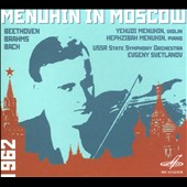 Menuhin in Moscow: Beethoven, Brahms, Bach / Yehudi Menuhin, violin; Hephzibah Menuhin, piano - Svetlanov