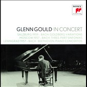 Glenn Gould in Concert: Salzburg 1959 - Bach: Goldberg Variations; Moscow 1957: Bach: 3 Part Sinfonias; Leningrad 1957 - Bach, Beethoven: Piano Concertos / Glenn Gould, piano