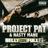 Nasty Mane/Project Pat: Belly on Full 2 [PA]