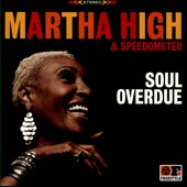Martha High/Speedometer: Soul Overdue