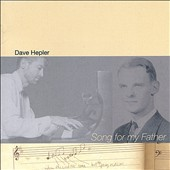 Dave Hepler: Song for My Father *