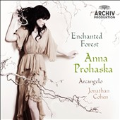 Enchanted Forest - Arias by Vivaldi, Handel, Purcell, Cavalli / Anna Prohaska, soprano