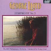 Lloyd: Symphony no 5 / George Lloyd, BBC Philharmonic