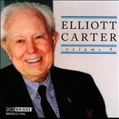 Elliott Carter Edition, Vol. 9 - Tell Me Where is Fancy Bred, Voyage, Warble for Lilac Time, et al.; Various performers