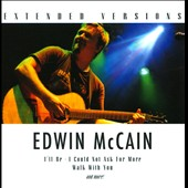 Edwin McCain (Singer/Songwriter): Extended Versions *
