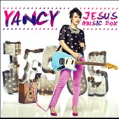 Yancy: Jesus Music Box [Digipak]