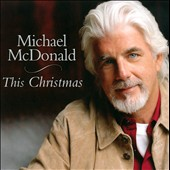 Michael McDonald (Vocals/Keys): This Christmas