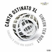 Simeon Ten Holt (1923-2012): Canto Ostinato XL - 12 arrangements of this work, from piano solo, through multiple pianos, organ, marimbas and synthesizers / Jeroen van Veen et al.