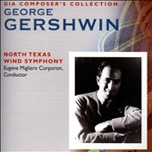 George Gershwin: Cuban Overture; Rhapsody in Blue; An American in Paris; Porgy & Bess; Strike up the Band; Three Preludes